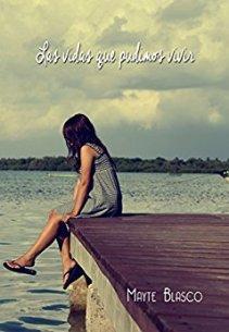 Las vidas que pudimos vivir - Mayte Blasco